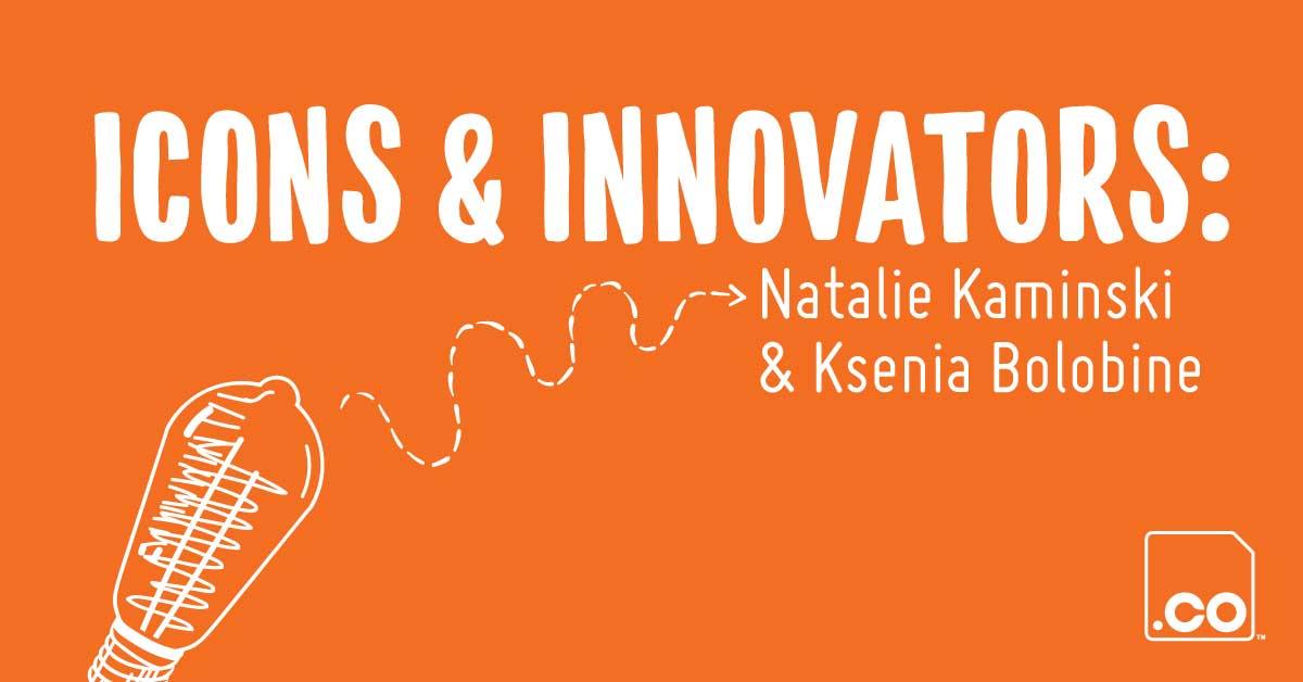 Icons & Innovators: GoBaby's Natalie Kaminski and Ksenia Bolobine