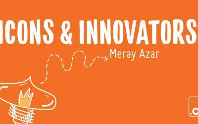 Icons & Innovators: Epic Experiences' Meray Azar