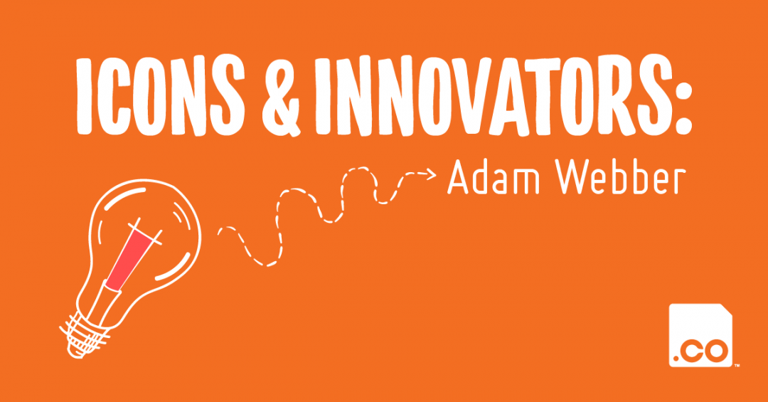 Icons & Innovators: Adam Webber
